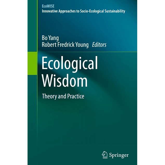 Ecological Wisdom: Theory and Practice