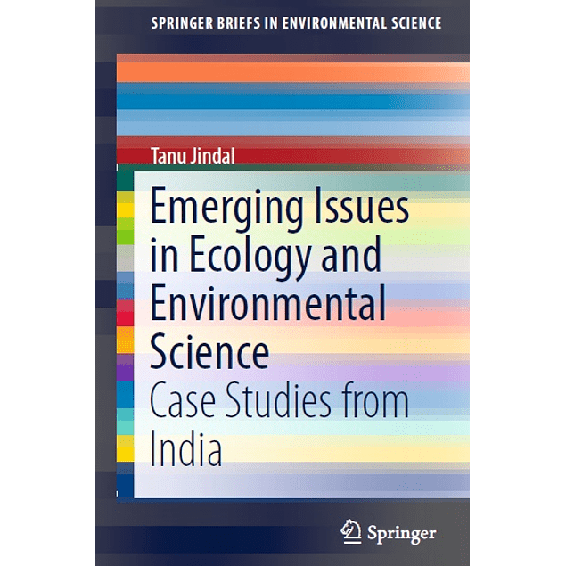 Emerging Issues in Ecology and Environmental Science: Case Studies from India