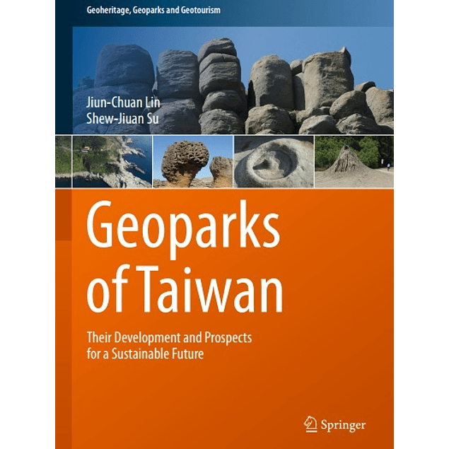 Geoparks of Taiwan: Their Development and Prospects for a Sustainable Future