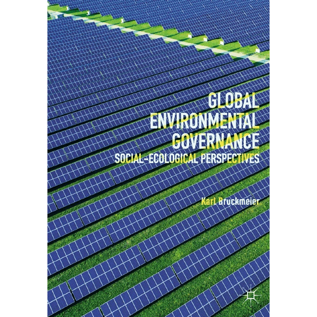 Global Environmental Governance: Social-Ecological Perspectives