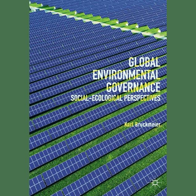 Global Environmental Governance: Social-Ecological Perspectives