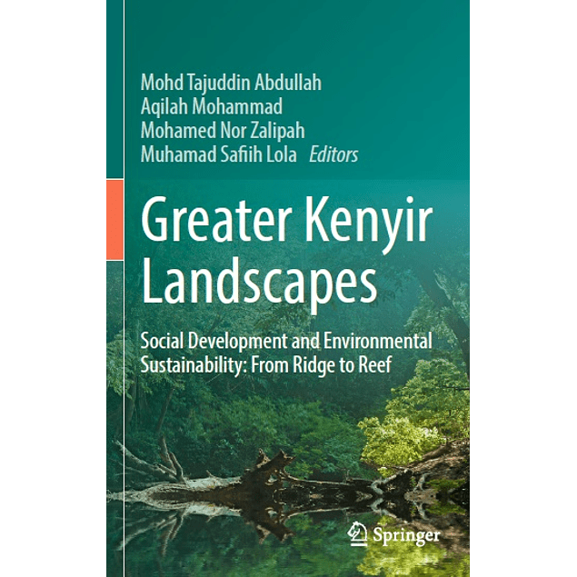 Greater Kenyir Landscapes: Social Development and Environmental Sustainability: From Ridge to Reef