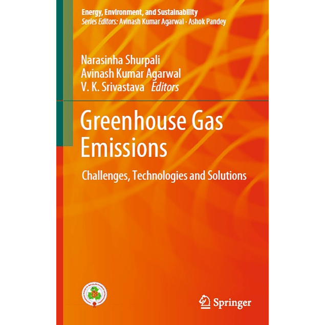 Greenhouse Gas Emissions: Challenges, Technologies and Solutions