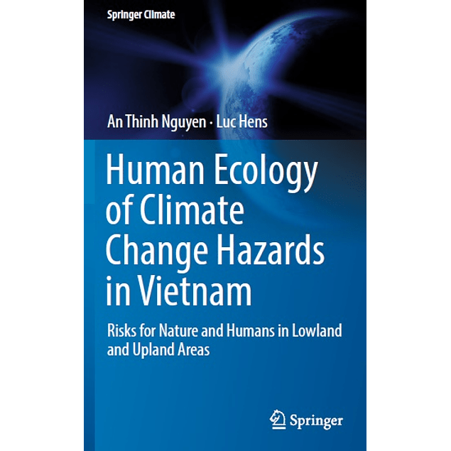 Human Ecology of Climate Change Hazards in Vietnam: Risks for Nature and Humans in Lowland and Upland Areas