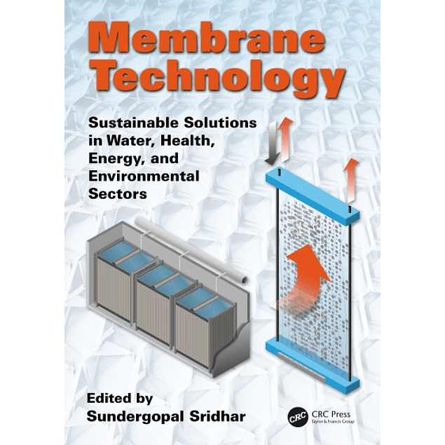 Membrane Technology: Sustainable Solutions in Water, Health, Energy and Environmental Sectors