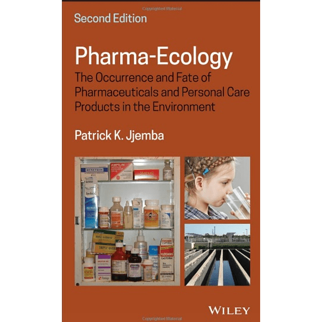 Pharma-Ecology: The Occurrence and Fate of Pharmaceuticals and Personal Care Products in the Environment
