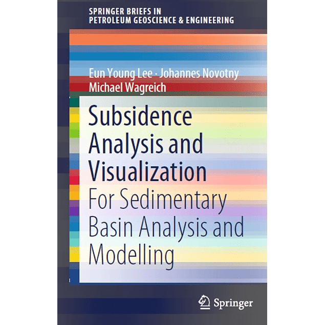 Subsidence Analysis and Visualization: For Sedimentary Basin Analysis and Modelling