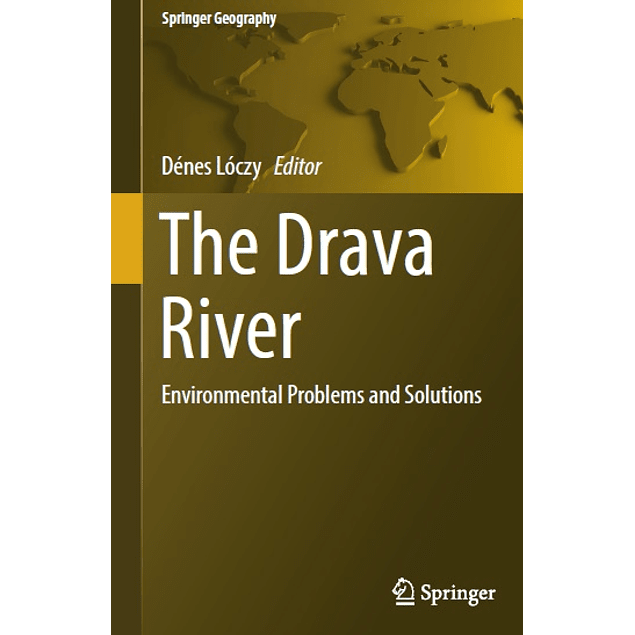 The Drava River: Environmental Problems and Solutions