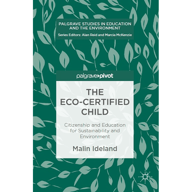 The Eco-Certified Child: Citizenship and Education for Sustainability and Environment