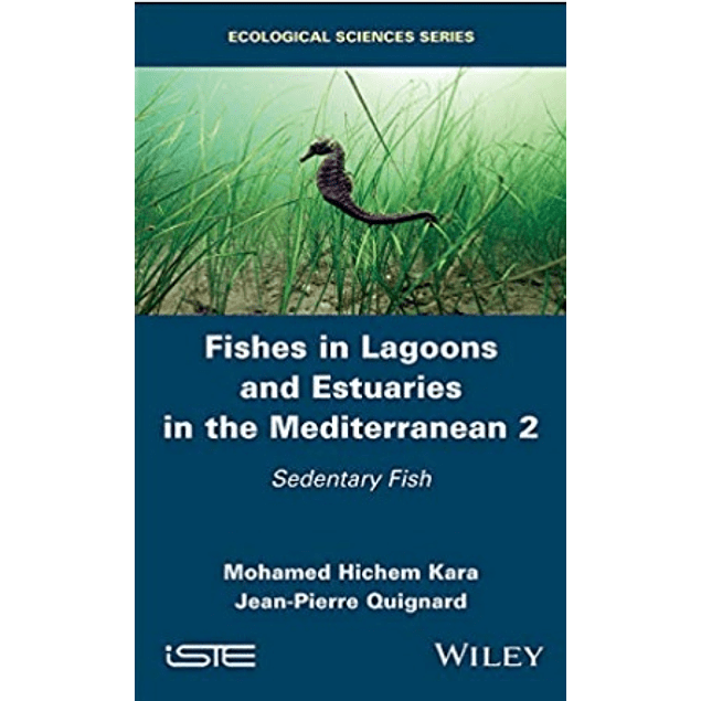 Fishes in Lagoons and Estuaries in the Mediterranean 2: Sedentary Fish