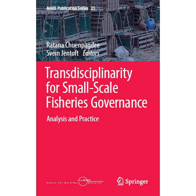 Transdisciplinarity for Small-Scale Fisheries Governance: Analysis and Practice