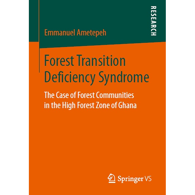 Forest Transition Deficiency Syndrome: The Case of Forest Communities in the High Forest Zone of Ghana