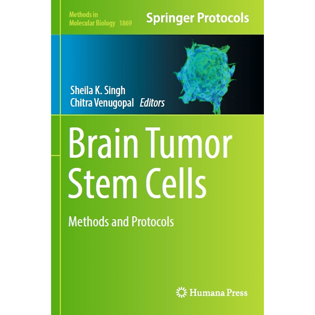 Brain Tumor Stem Cells: Methods and Protocols