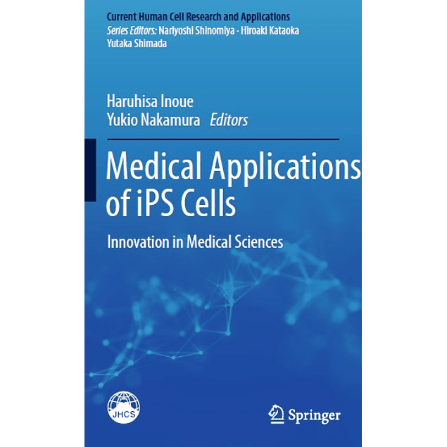 Medical Applications of iPS Cells: Innovation in Medical Sciences