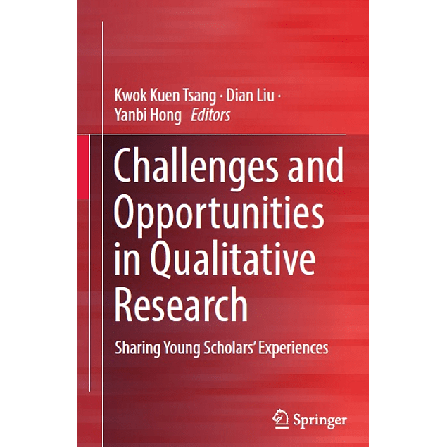 Challenges and Opportunities in Qualitative Research: Sharing Young Scholars' Experiences