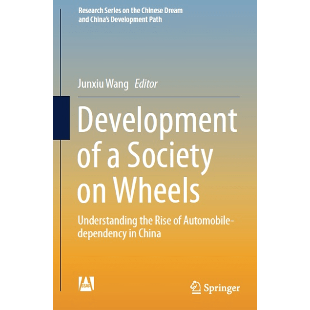 Development of a Society on Wheels: Understanding the Rise of Automobile-dependency in China
