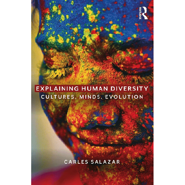 Explaining Human Diversity: Cultures, Minds, Evolution