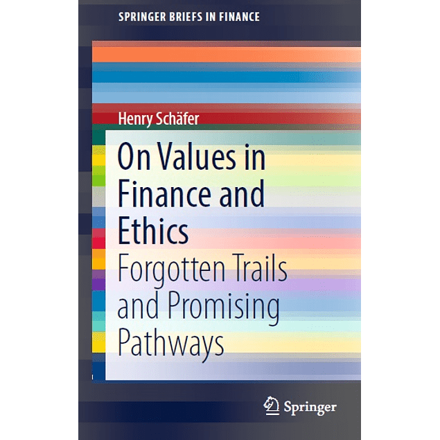 On Values in Finance and Ethics: Forgotten Trails and Promising Pathways