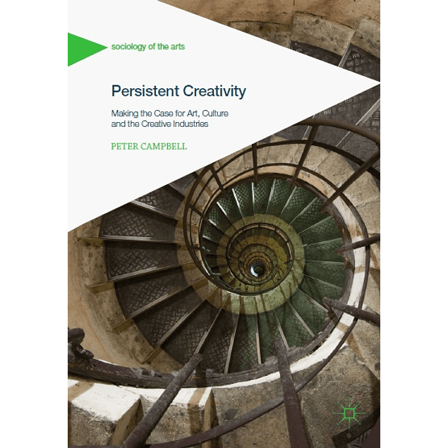 Persistent Creativity: Making the Case for Art, Culture and the Creative Industries