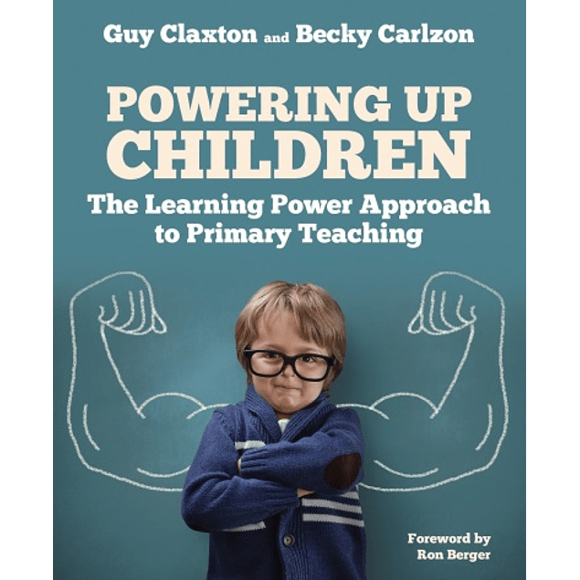 Powering Up Children: The Learning Power Approach to Primary Teaching