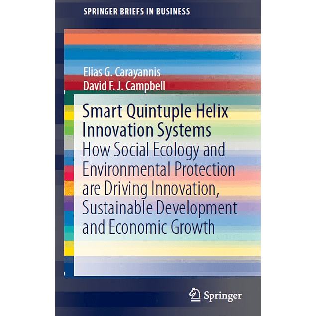 Smart Quintuple Helix Innovation Systems: How Social Ecology and Environmental Protection are Driving Innovation, Sustainable Development and Economic Growth