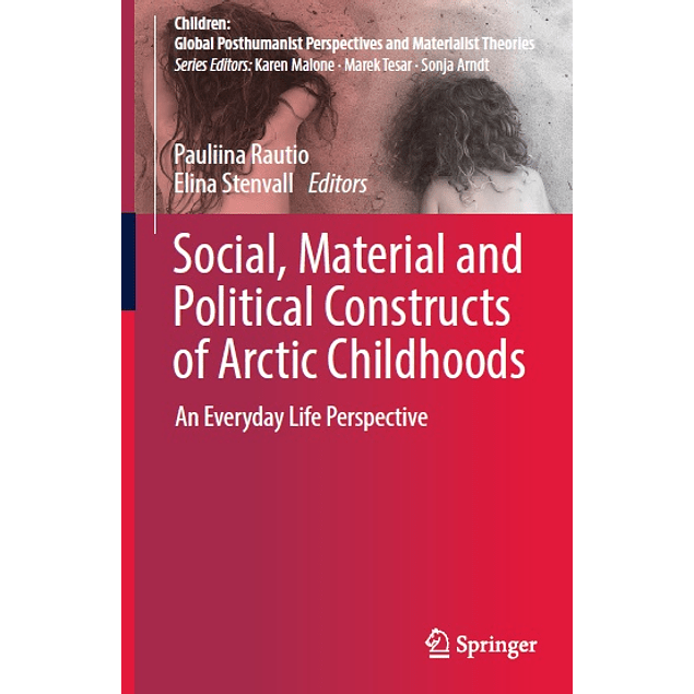 Social, Material and Political Constructs of Arctic Childhoods: An Everyday Life Perspective