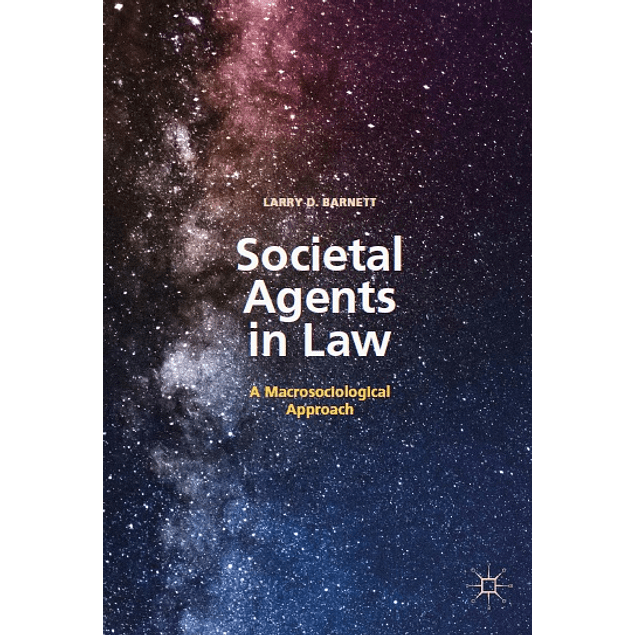 Societal Agents in Law: A Macrosociological Approach