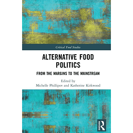 Alternative Food Politics: From the Margins to the Mainstream