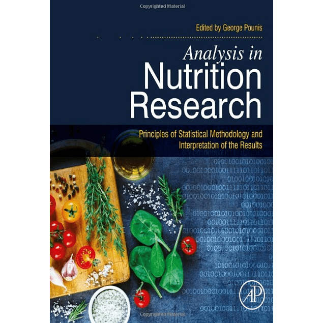 Analysis in Nutrition Research: Principles of Statistical Methodology and Interpretation of the Results