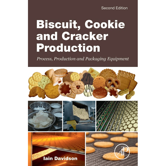 Biscuit, Cookie and Cracker Production: Process, Production and Packaging Equipment