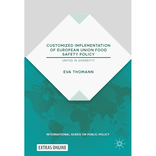 Customized Implementation of European Union Food Safety Policy: United in Diversity?