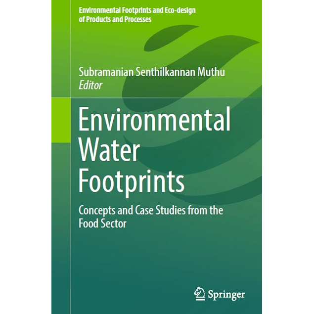 Environmental Water Footprints: Concepts and Case Studies from the Food Sector