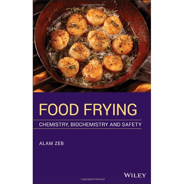 Food Frying: Chemistry, Biochemistry, and Safety