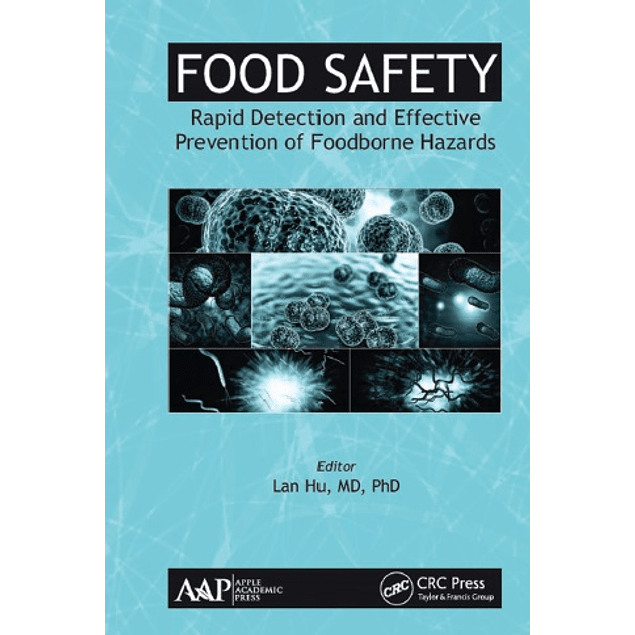 Food Safety: Rapid Detection and Effective Prevention of Foodborne Hazards