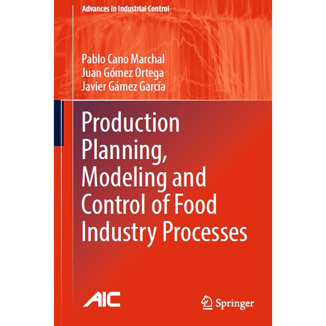 Production Planning, Modeling and Control of Food Industry Processes