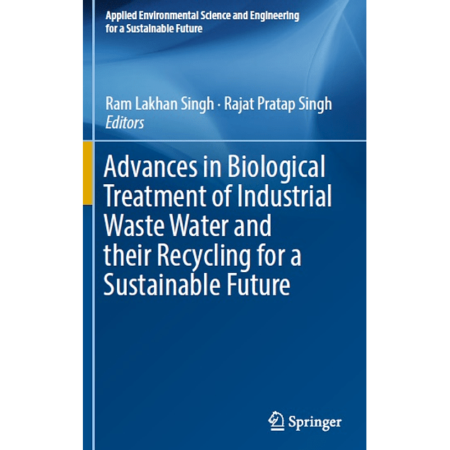 Advances in Biological Treatment of Industrial Waste Water and their Recycling for a Sustainable Future