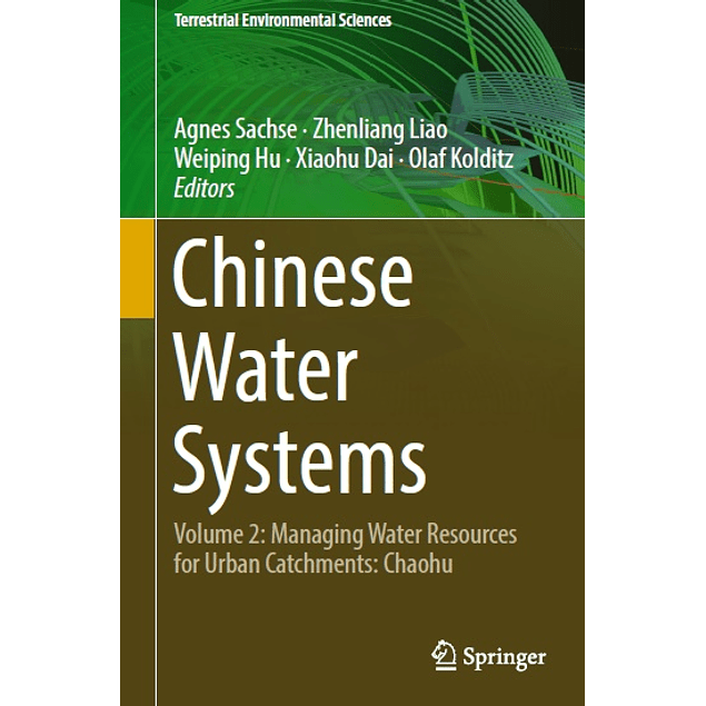 Chinese Water Systems: Volume 2: Managing Water Resources for Urban Catchments: Chaohu