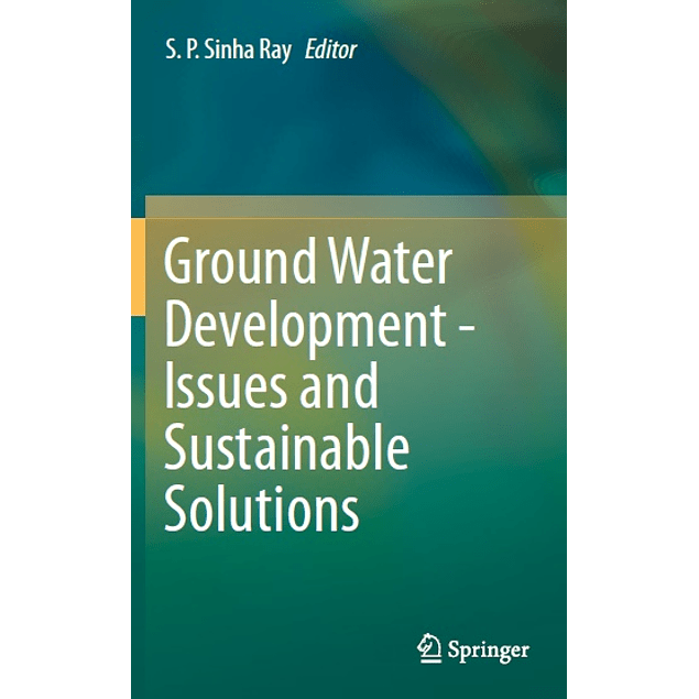 Ground Water Development - Issues and Sustainable Solutions