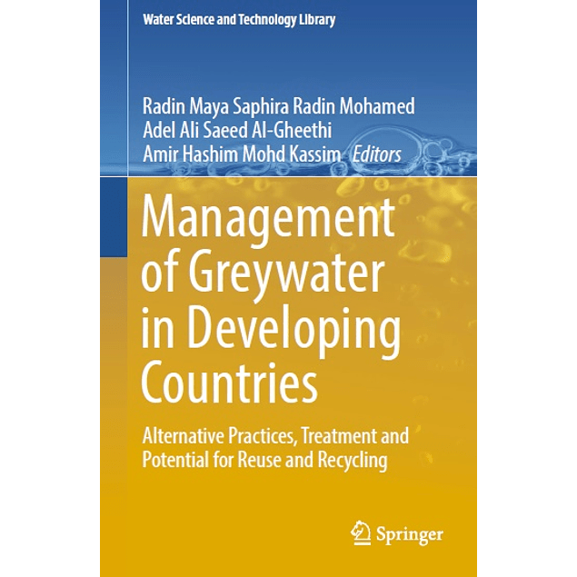 Management of Greywater in Developing Countries: Alternative Practices, Treatment and Potential for Reuse and Recycling