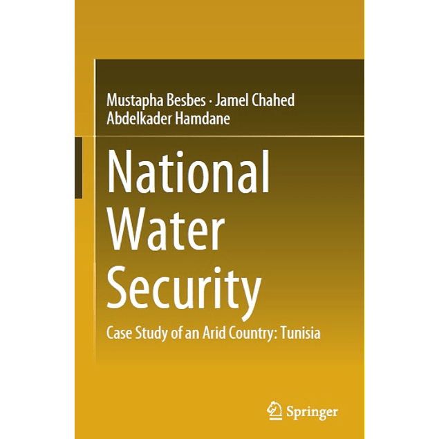 National Water Security: Case Study of an Arid Country: Tunisia