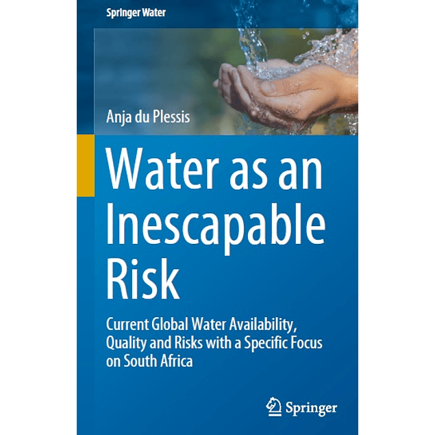 Water as an Inescapable Risk: Current Global Water Availability, Quality and Risks with a Specific Focus on South Africa