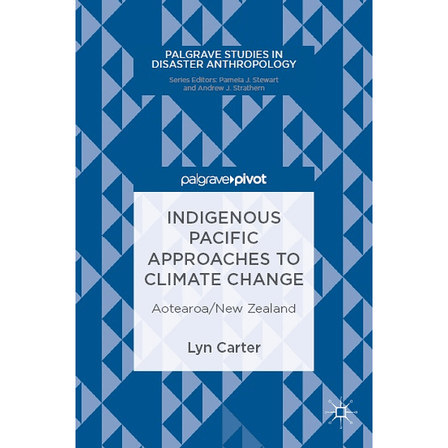 Indigenous Pacific Approaches to Climate Change: Aotearoa/New Zealand