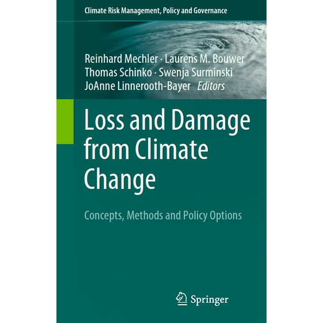 Loss and Damage from Climate Change: Concepts, Methods and Policy Options