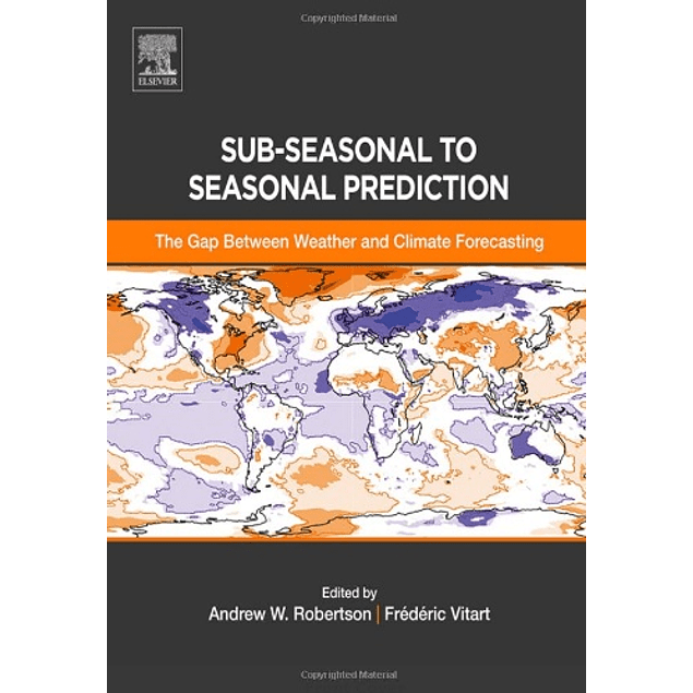 Sub-seasonal to Seasonal Prediction: The Gap Between Weather and Climate Forecasting