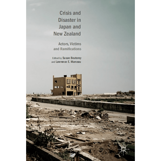 Crisis and Disaster in Japan and New Zealand: Actors, Victims and Ramifications