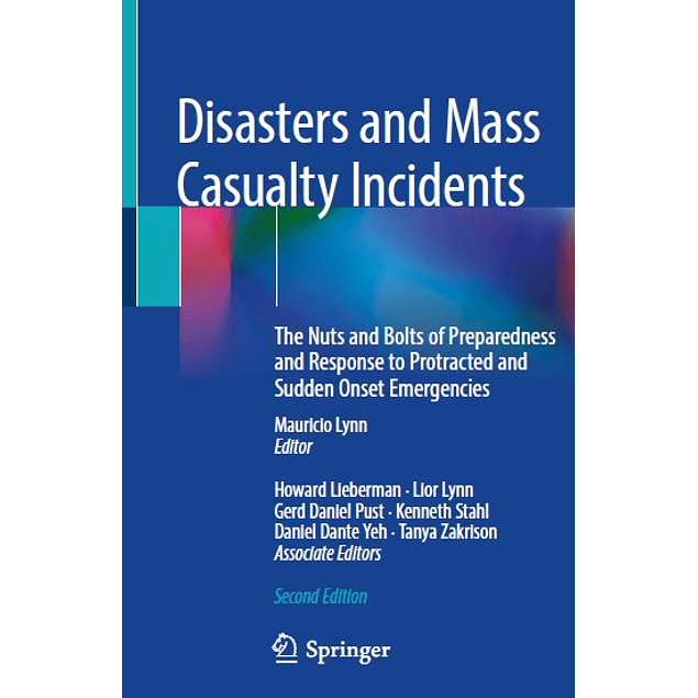 Disasters and Mass Casualty Incidents: The Nuts and Bolts of Preparedness and Response to Protracted and Sudden Onset Emergencies