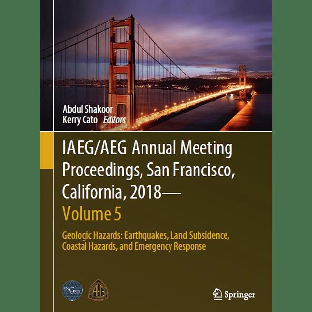 IAEG/AEG Annual Meeting Proceedings, San Francisco, California, 2018 - Volume 5: Geologic Hazards: Earthquakes, Land Subsidence, Coastal Hazards, and Emergency Response