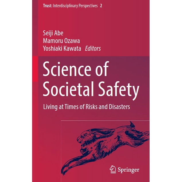 Science of Societal Safety: Living at Times of Risks and Disasters
