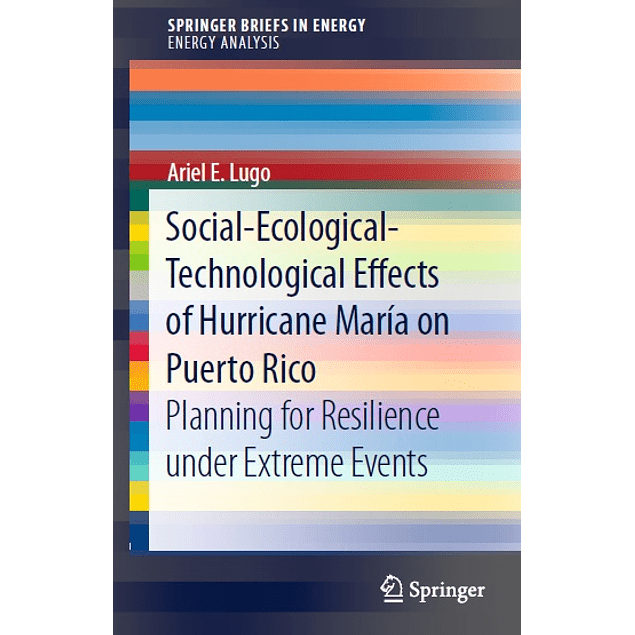 Social-Ecological-Technological Effects of Hurricane María on Puerto Rico: Planning for Resilience under Extreme Events