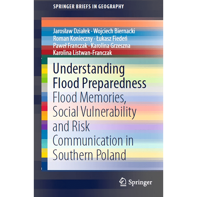 Understanding Flood Preparedness: Flood Memories, Social Vulnerability and Risk Communication in Southern Poland